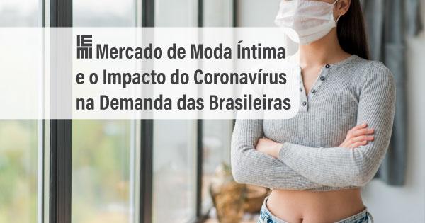 Mercado de Moda Íntima e o Impacto do Coronavírus na Demanda das Brasileiras