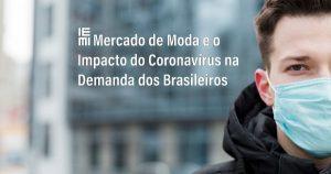 Mercado de Moda e o Impacto do Coronavírus na Demanda dos Brasileiros