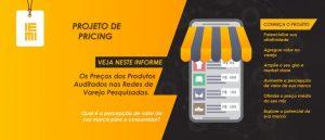 Preços nas Redes de Varejo – Projeto de Pricing IEMI