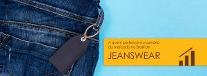 O Consumo de Jeanswear no Brasil