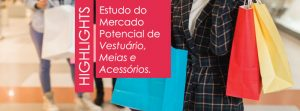 Mercado Potencial de Vestuário, Meias e Acessórios 2021